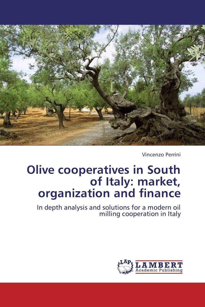 Olive cooperatives in South of Italy: market, organization and finance n giusti diffuse entrepreneurship and the very heart of made in italy for fashion and luxury goods