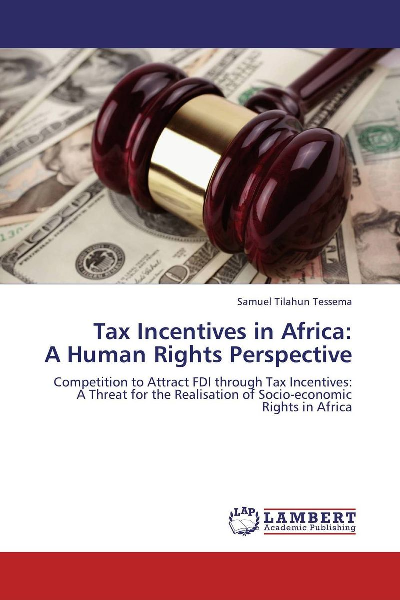 Tax Incentives in Africa:  A Human Rights Perspective documents of the african commission on human and peoples rights volume ii 1999 2007