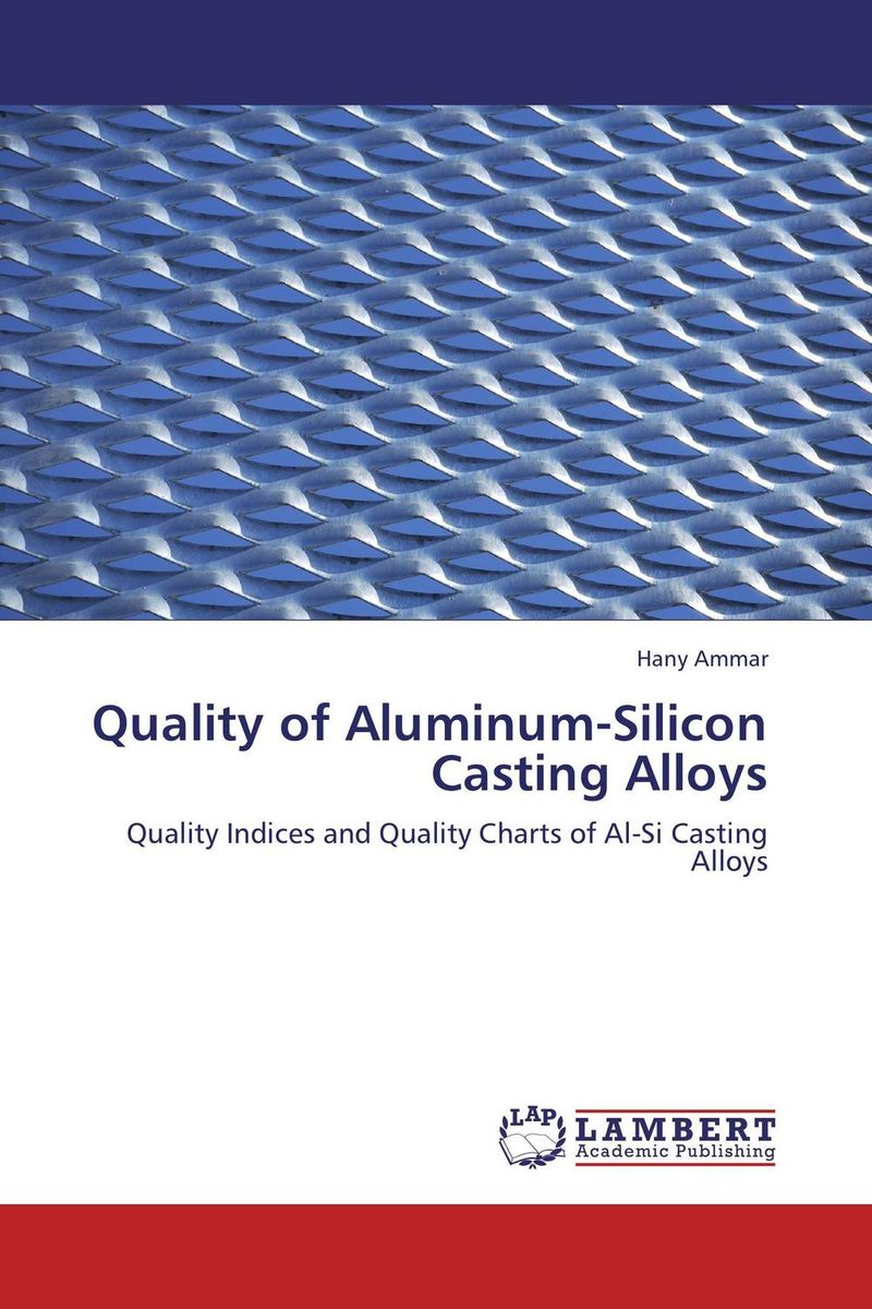 Quality of Aluminum-Silicon Casting Alloys kenneth rosen d investing in income properties the big six formula for achieving wealth in real estate