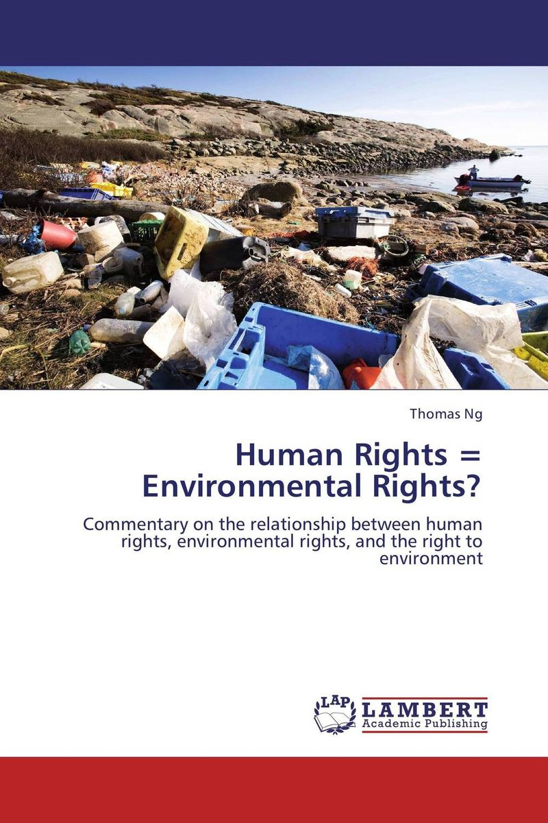 Human Rights = Environmental Rights? the heart of human rights