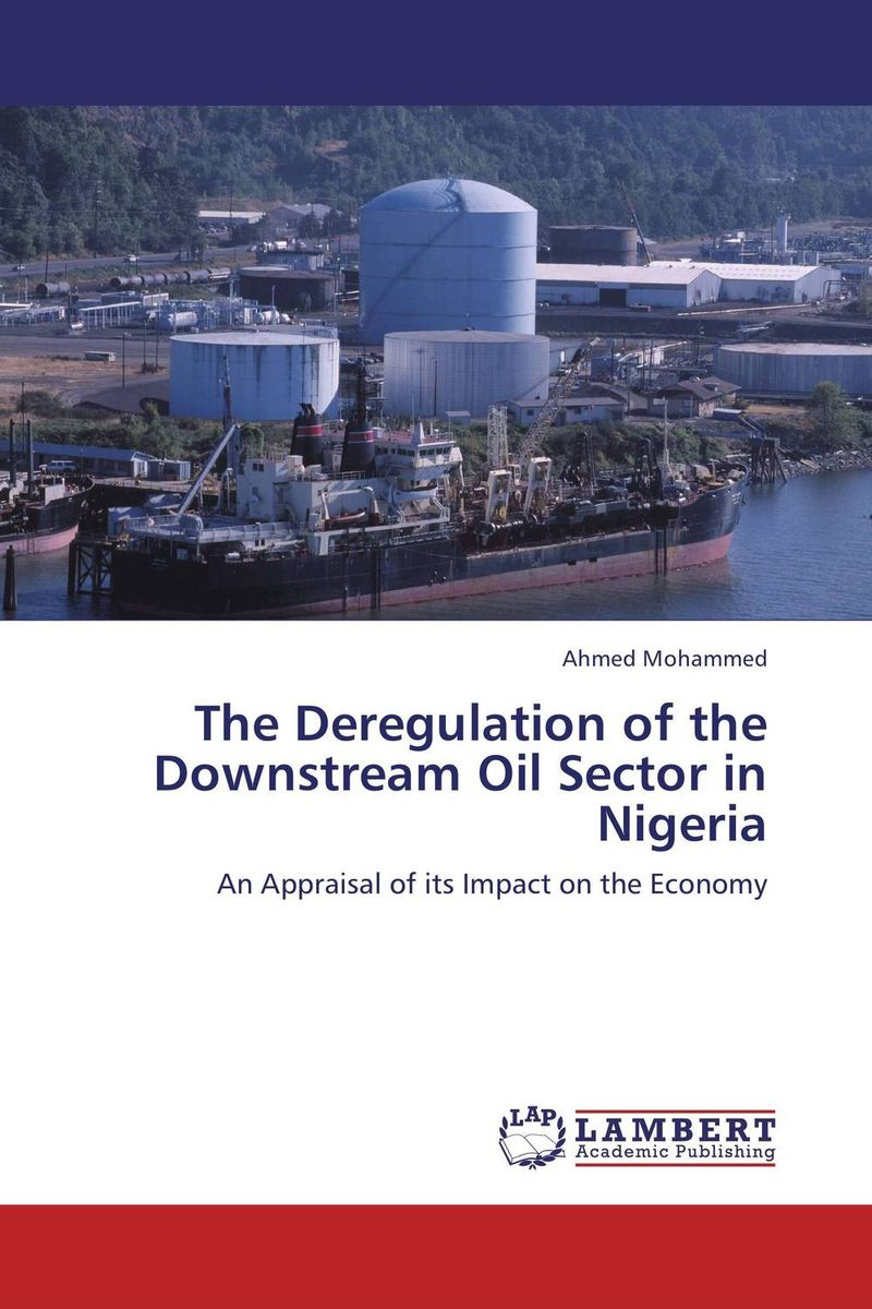 The Deregulation of the Downstream Oil Sector in Nigeria jr meyer deregulation