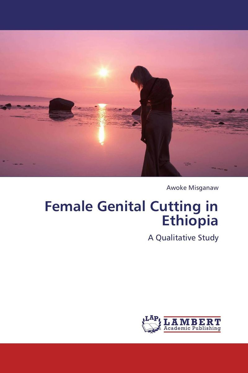 Female Genital Cutting in Ethiopia assessment of sexual harassment among female in schools ethiopia
