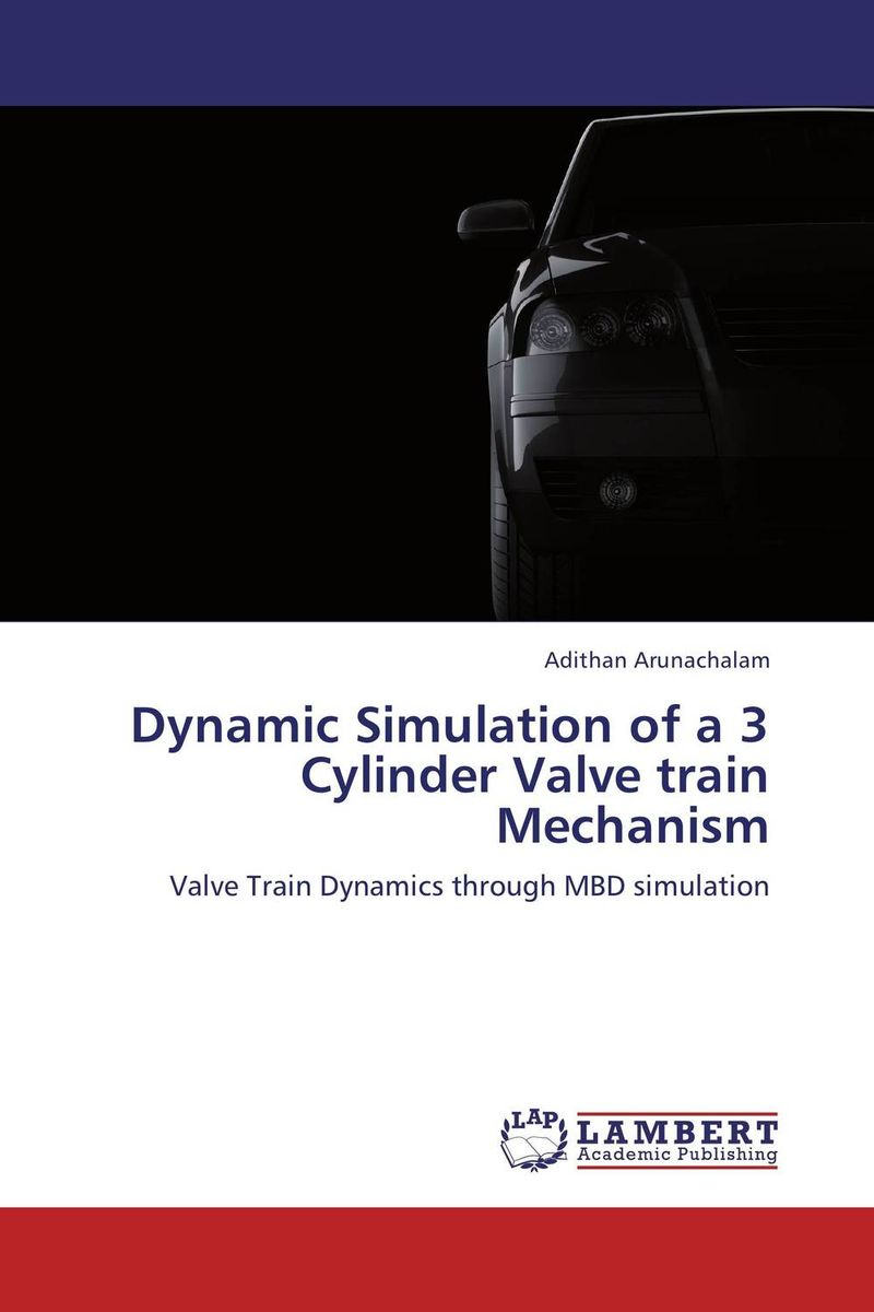 Dynamic Simulation of a 3 Cylinder Valve train Mechanism
