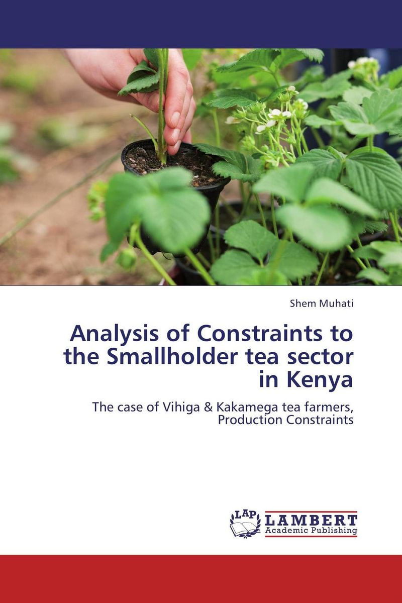 Analysis of Constraints to the Smallholder tea sector in Kenya david sussman investment project design a guide to financial and economic analysis with constraints