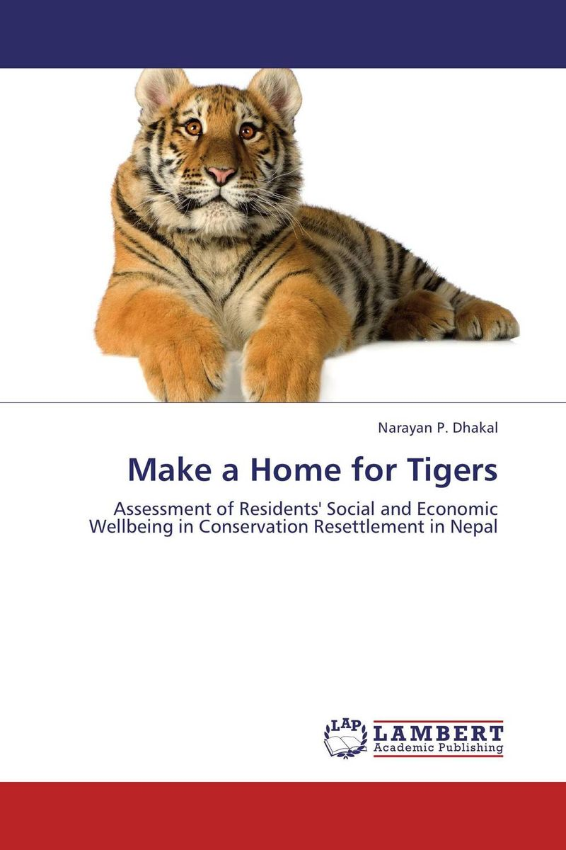 Make a Home for Tigers environmental impact of resettlement