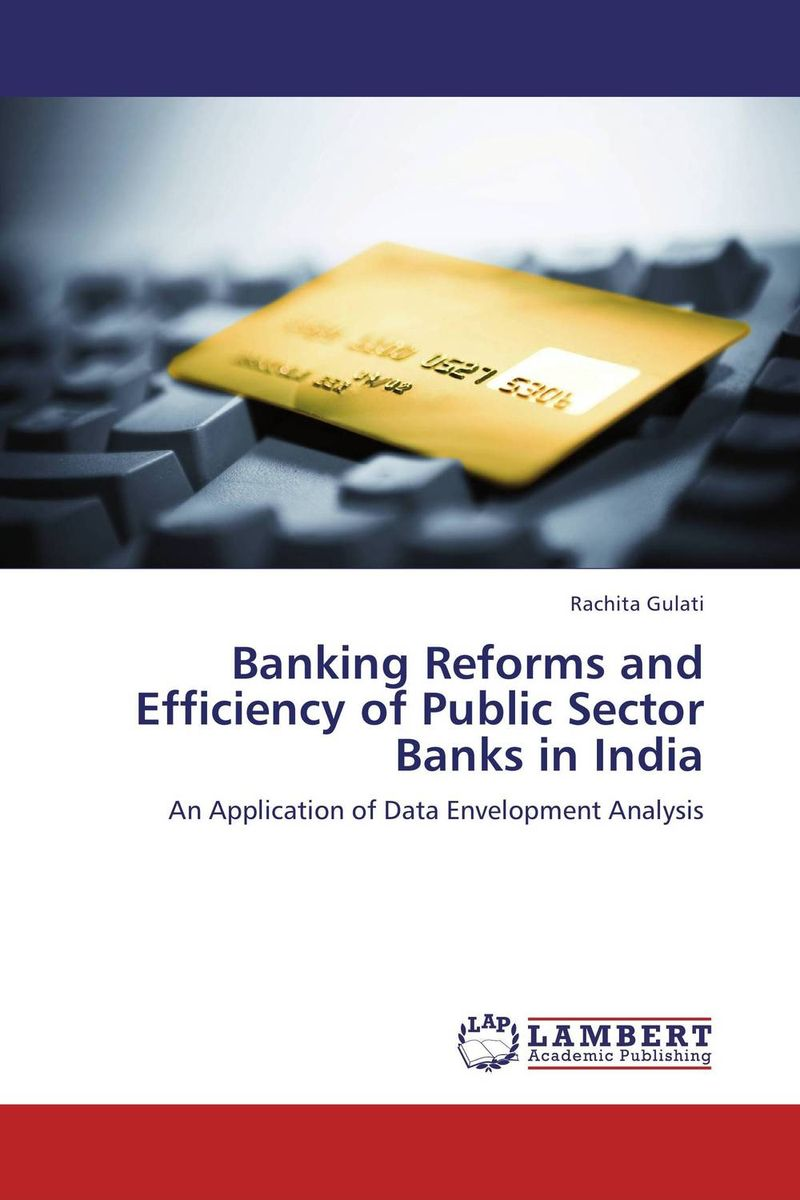 купить Banking Reforms and Efficiency of Public Sector Banks in India недорого