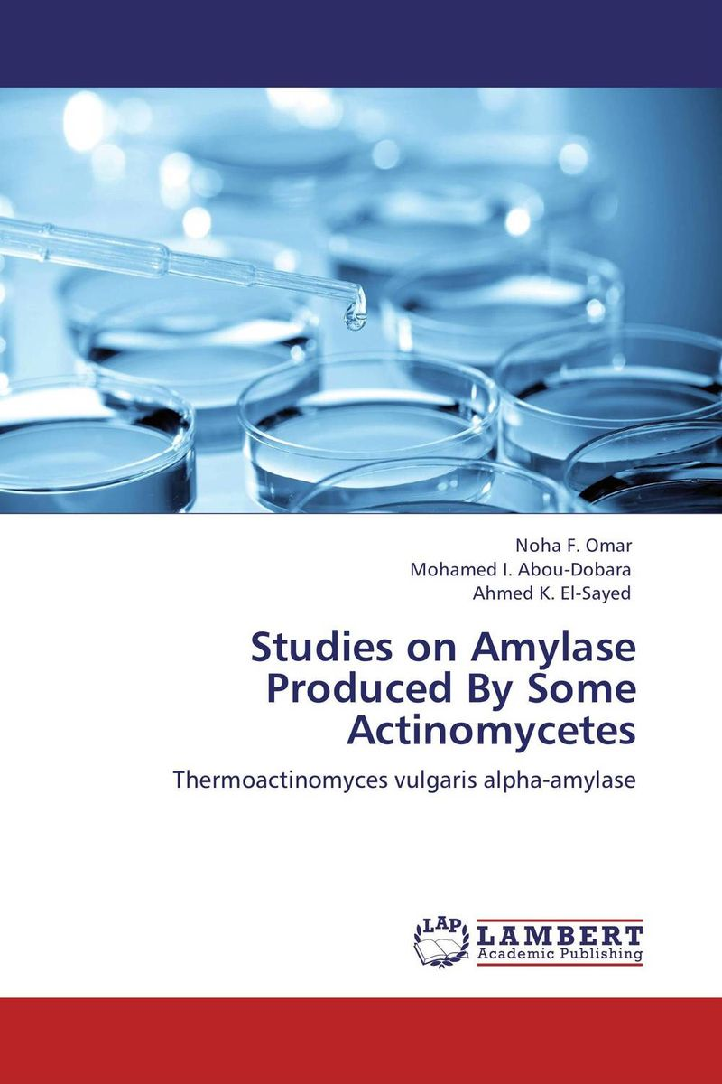 Studies on Amylase Produced By Some Actinomycetes microbial production of amylase in bacillus cereus sp