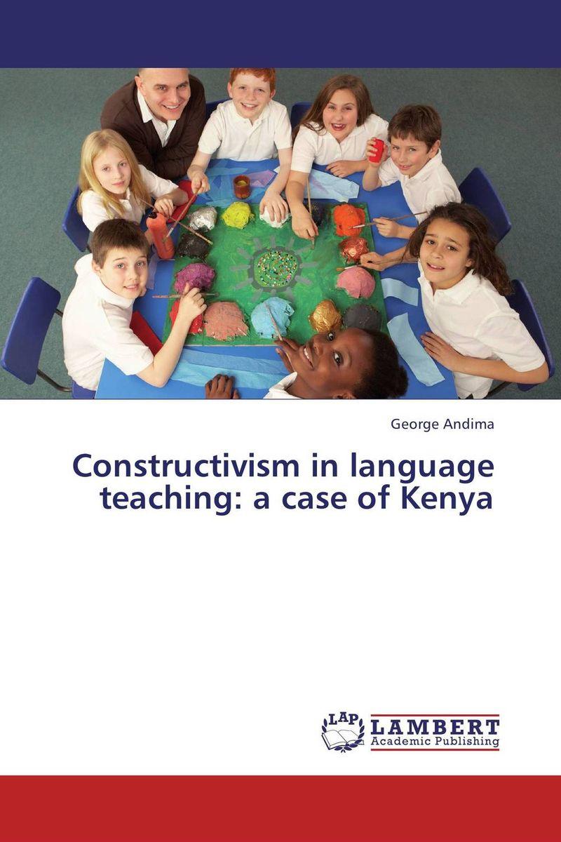 Constructivism in language teaching: a case of  Kenya activity based language teaching
