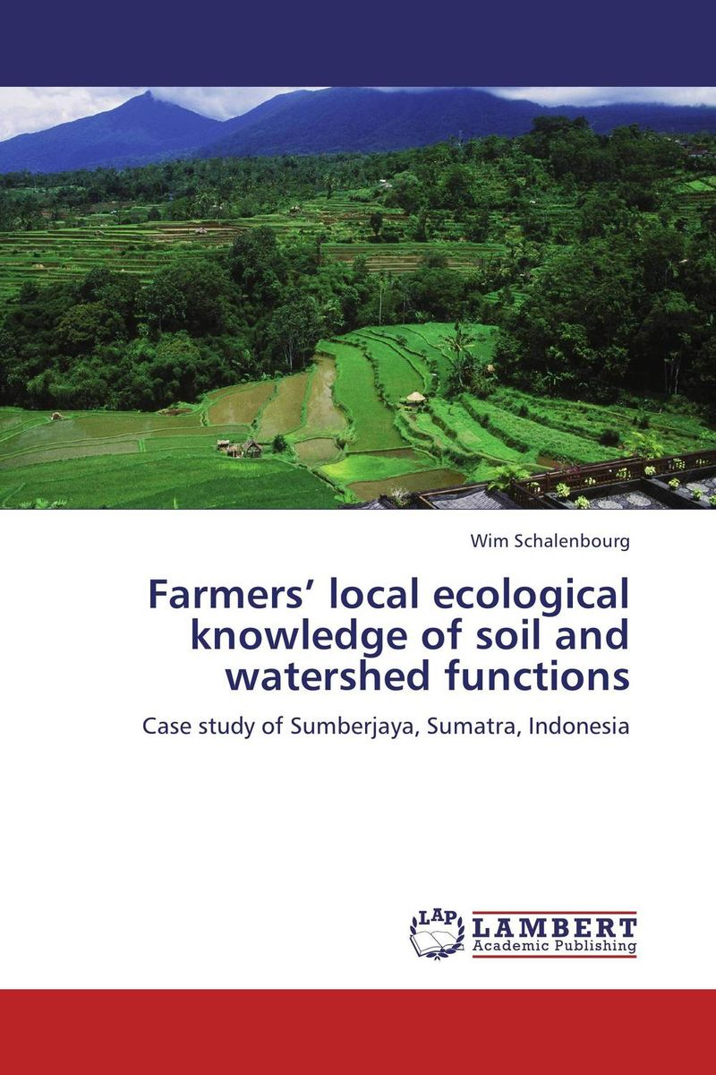 Farmers' local ecological knowledge of soil and watershed functions survival of local knowledge about management of natural resources