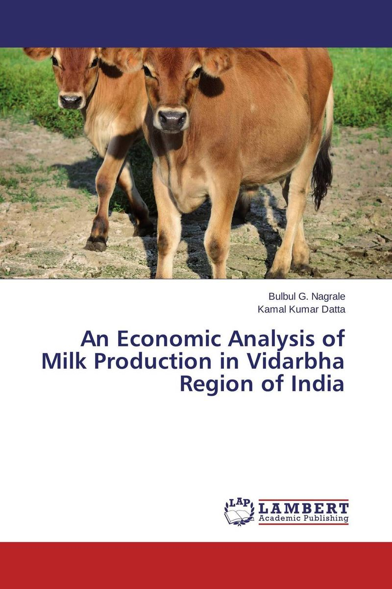 An Economic Analysis of Milk Production in Vidarbha Region of India an economic analysis of the environmental impacts of livestock grazing