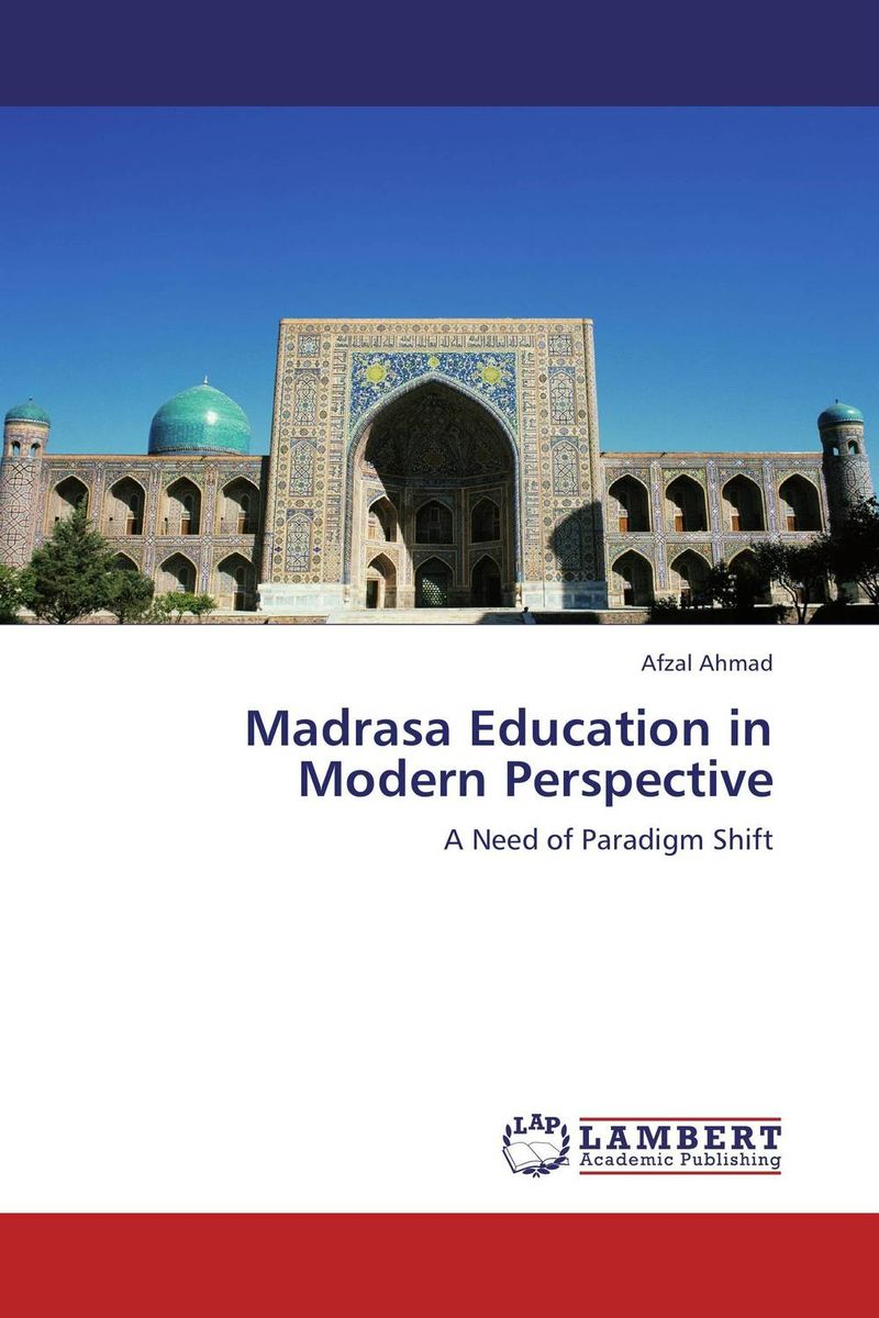 Madrasa Education in Modern Perspective
