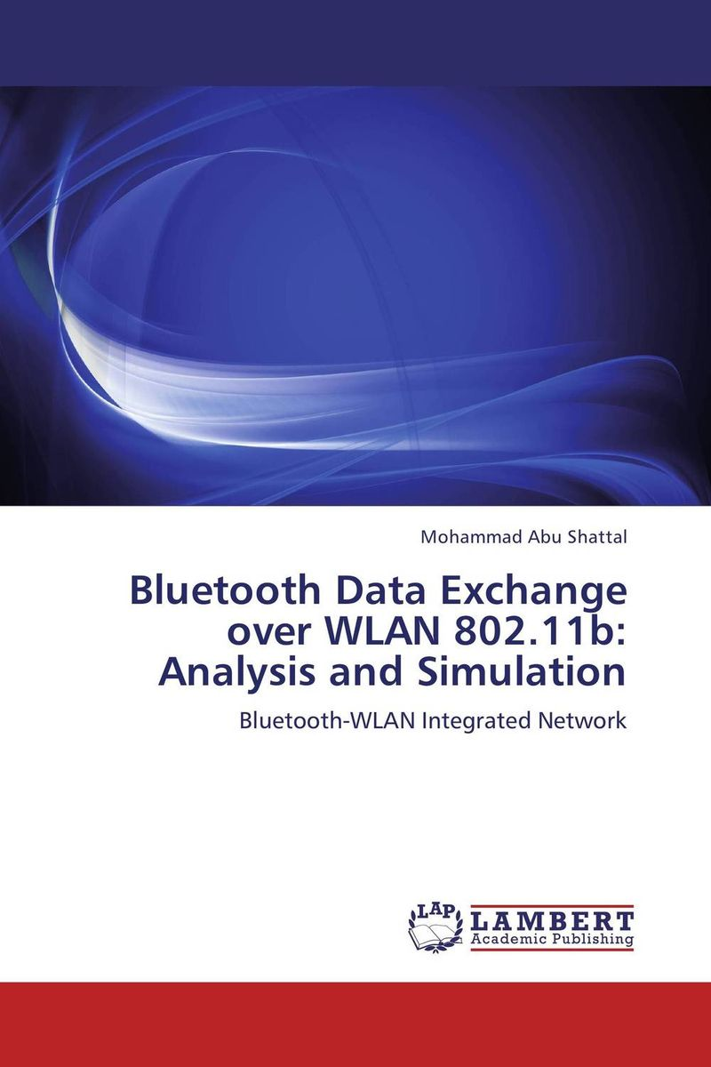 Bluetooth Data Exchange over WLAN 802.11b: Analysis and Simulation alpaben patel control schemes for an analytical process data