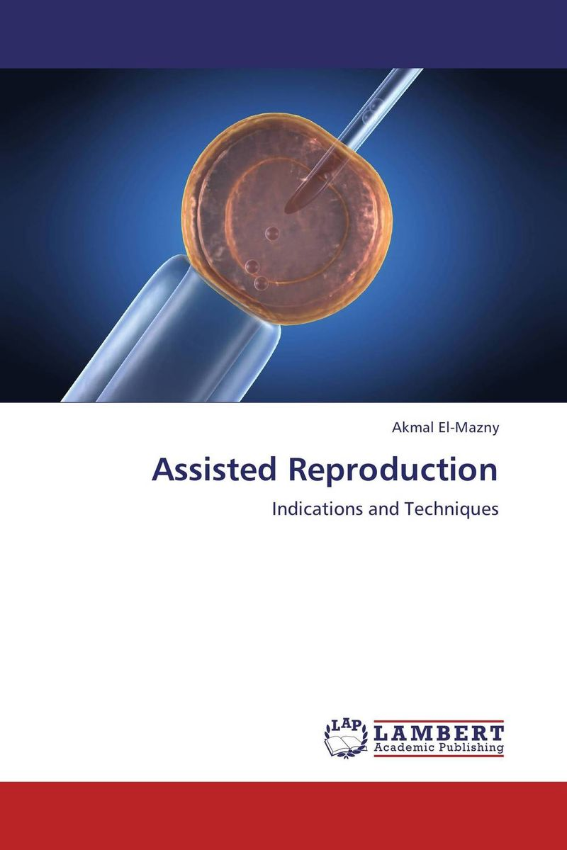 Assisted Reproduction overcoming infertility