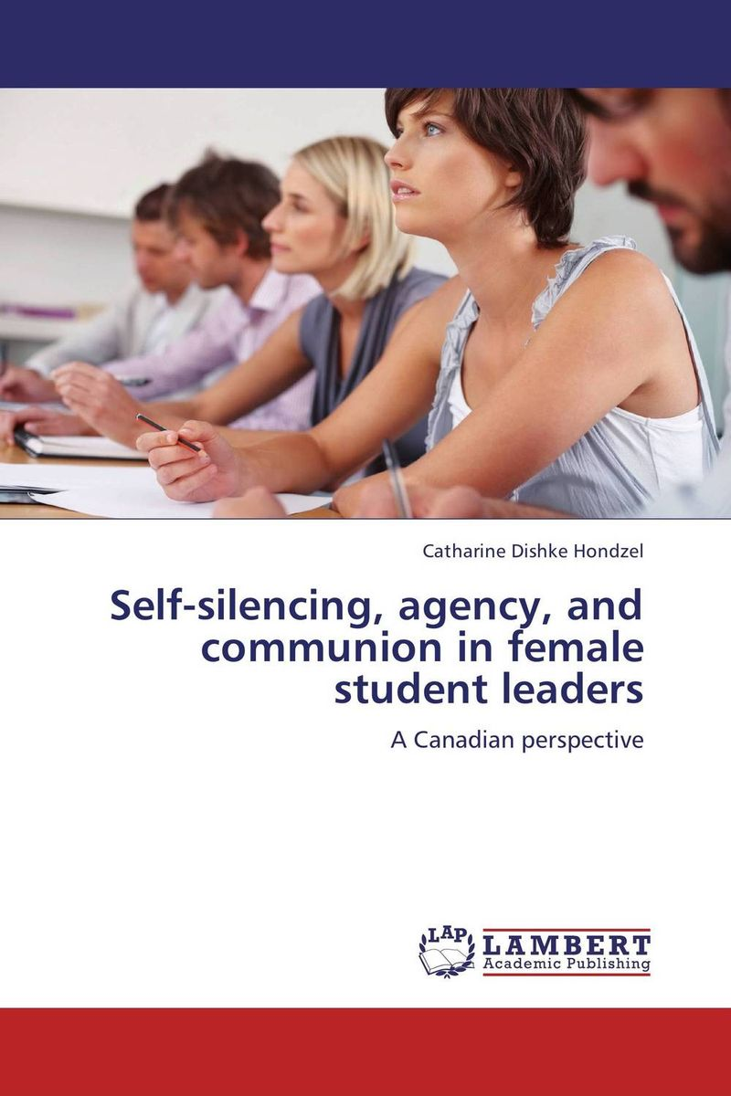 Self-silencing, agency, and communion in female student leaders