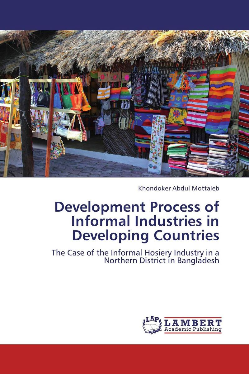Development Process of Informal Industries in Developing Countries human growth and development a complex process