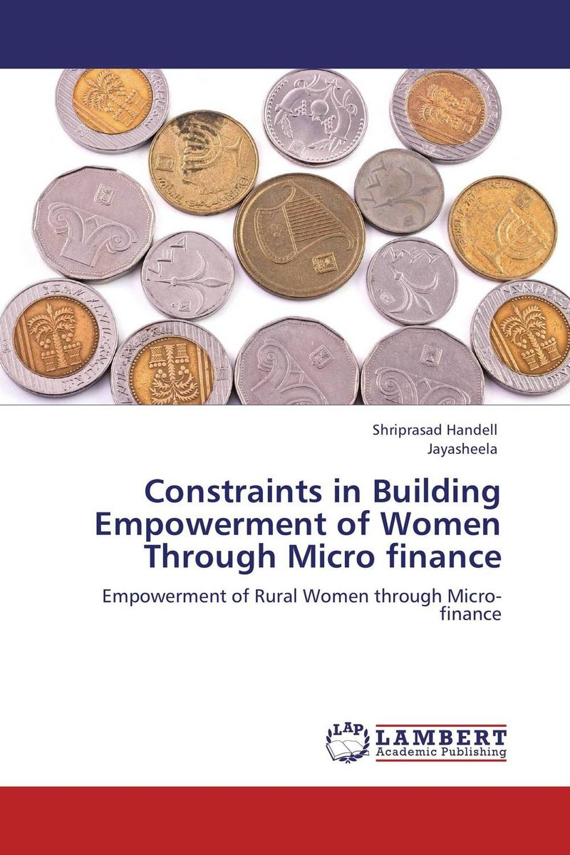 Constraints in Building Empowerment of Women Through Micro finance micro finance in india