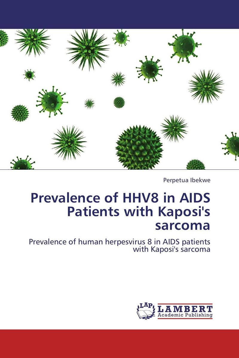 Prevalence of HHV8 in AIDS Patients with Kaposi's sarcoma the profiles of hiv aids patients with dvt