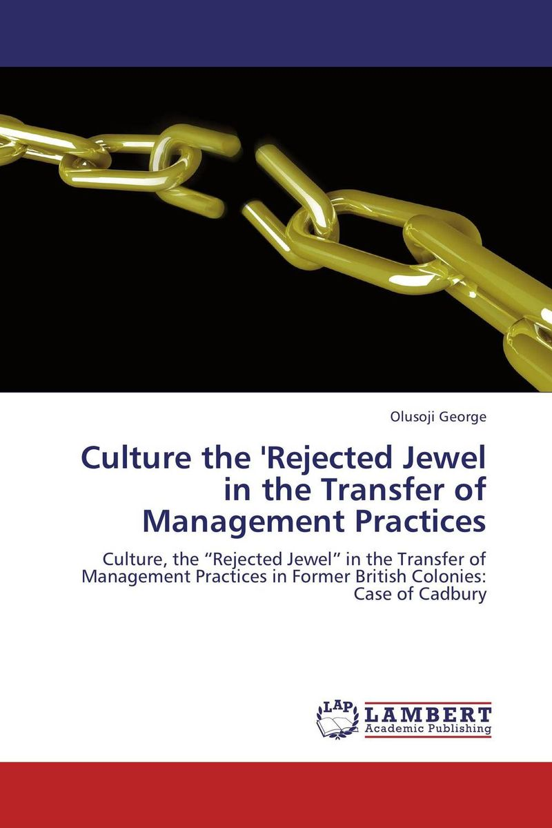 Culture the 'Rejected Jewel in the Transfer of Management Practices the heir