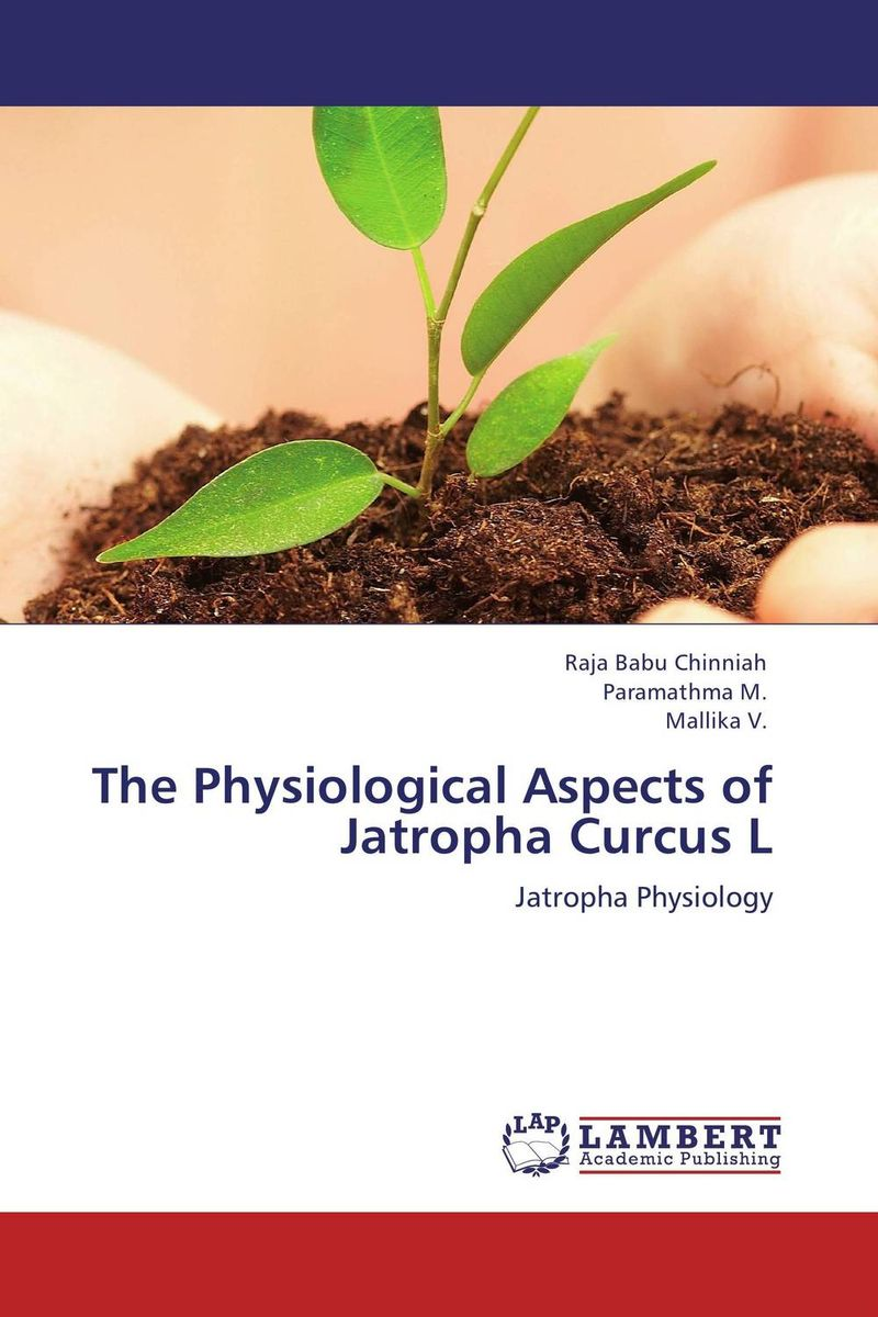 The Physiological Aspects of Jatropha Curcus L design and construction of jatropha seed oil extracting machine