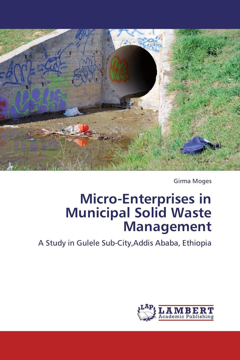 Micro-Enterprises in Municipal Solid Waste Management dereje azemraw senshaw potential greenhouse gas emission reduction from municipal solid waste
