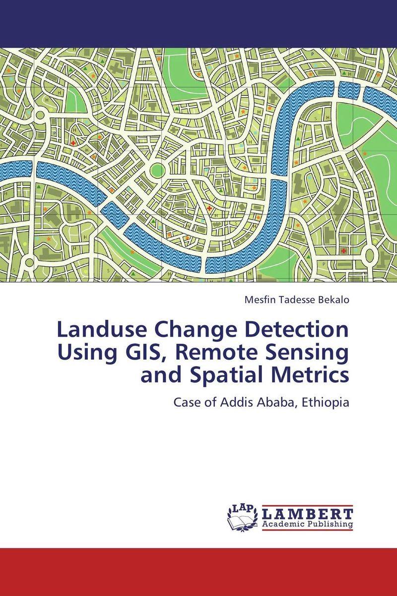 Landuse Change Detection Using GIS, Remote Sensing and Spatial Metrics land degradation assessment using geospatial technique