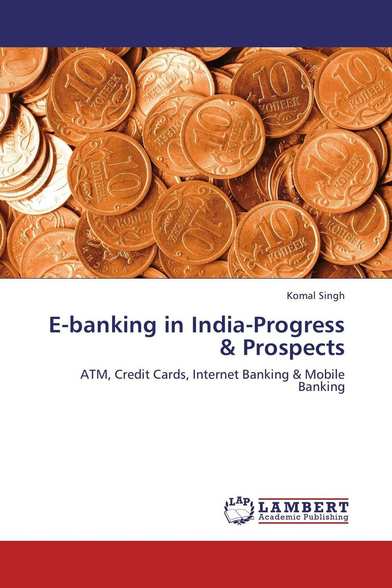 E-banking in India-Progress & Prospects jahnavi ravula pawan kumar avadhanam and r k mishra credit and risk analysis by banks