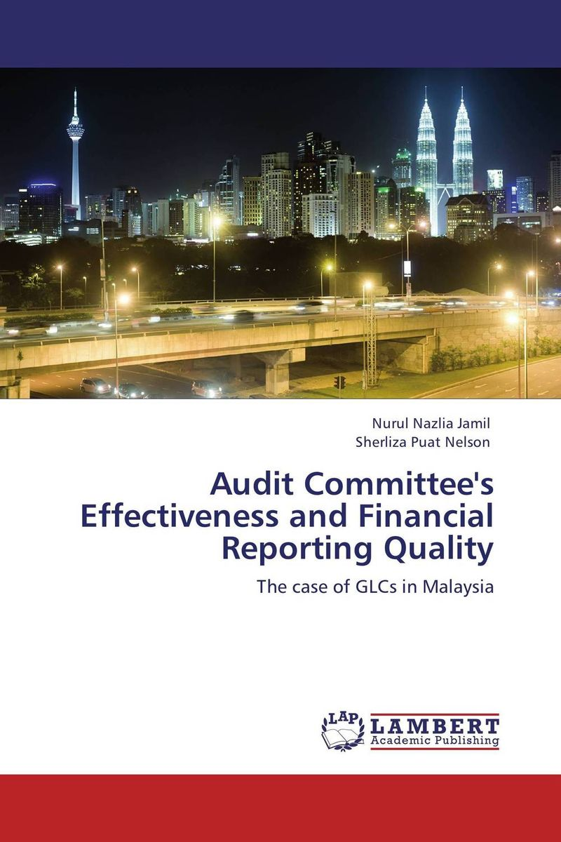 Audit Committee's Effectiveness and Financial Reporting Quality corporate governance audit quality and opportunistic earnings