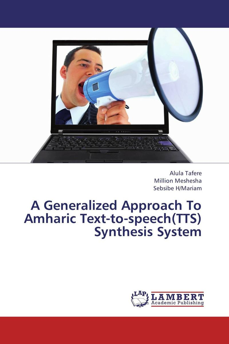 A Generalized Approach To Amharic Text-to-speech(TTS) Synthesis System a subspace approach for speech signal modelling and classification