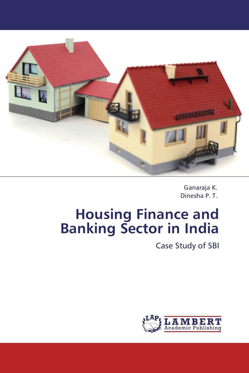 Housing Finance and Banking Sector in India jaynal ud din ahmed and mohd abdul rashid institutional finance for micro and small entreprises in india