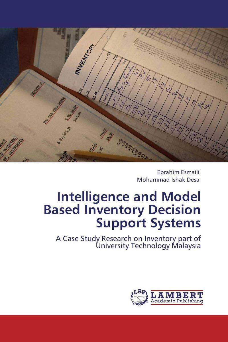 Intelligence and Model Based Inventory Decision Support Systems robert davis a demand driven inventory optimization and replenishment creating a more efficient supply chain