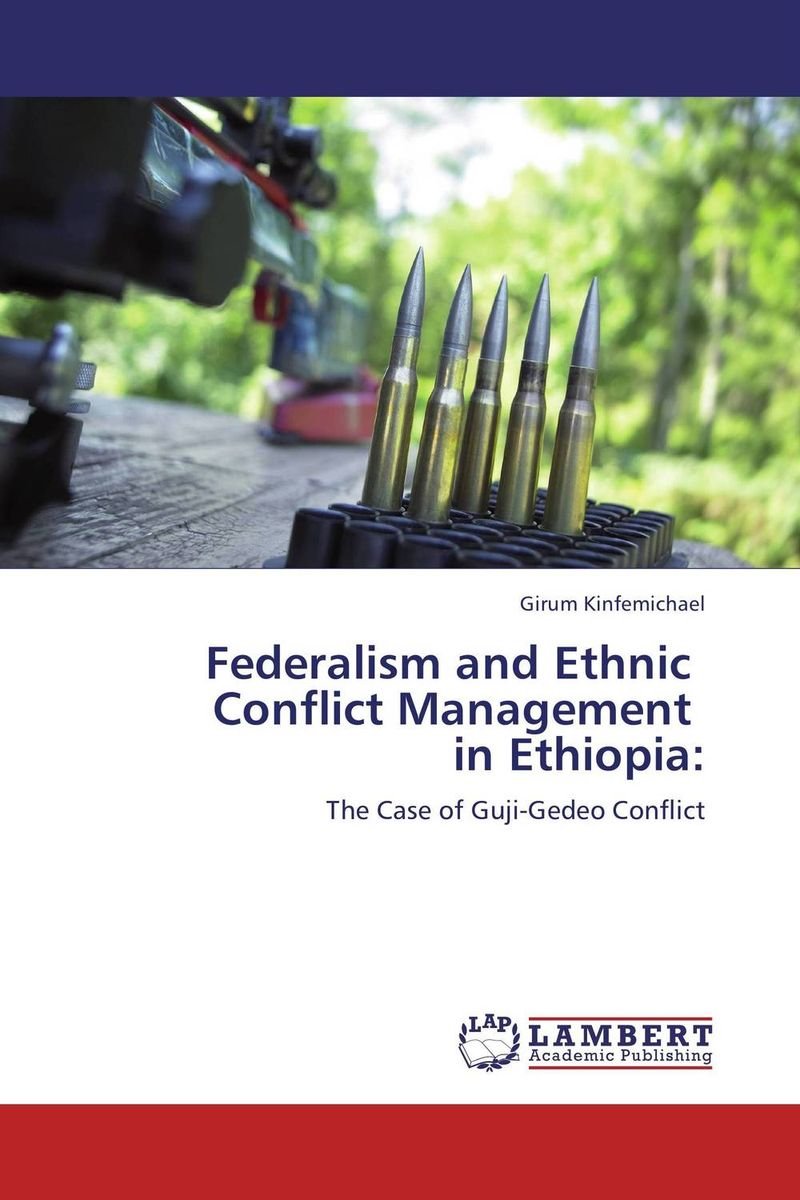 Фото Federalism and Ethnic Conflict Management in Ethiopia: ethnic interaction the case of oromo and amhara in western ethiopia