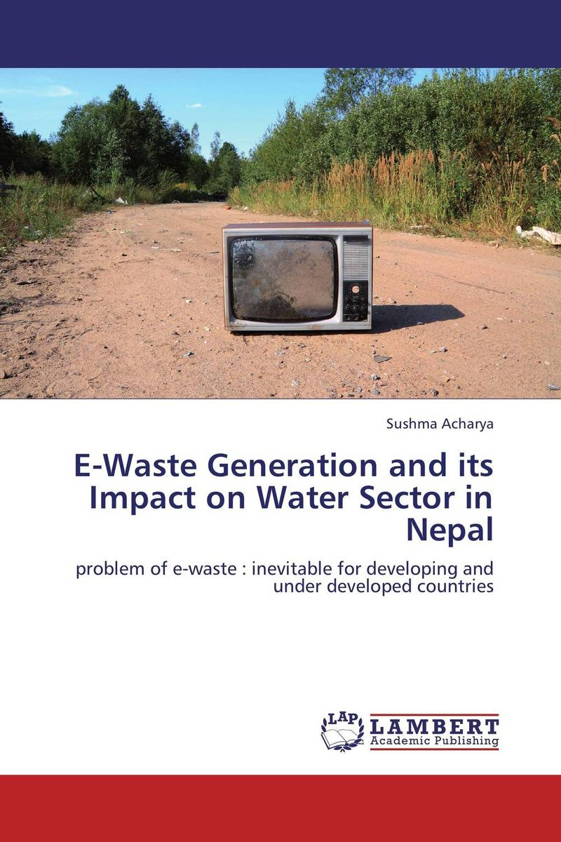 E-Waste Generation and its Impact on Water Sector in Nepal the optimal planning for power generation by waste