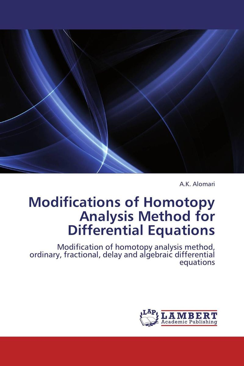 Modifications of Homotopy Analysis Method for Differential Equations цена