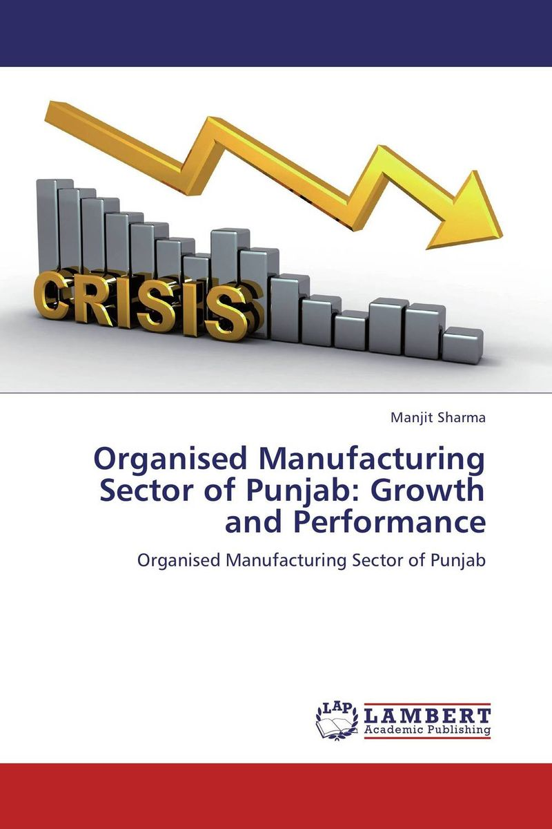 Organised Manufacturing Sector of Punjab: Growth and Performance gender and the growth of the export horticulture industry in kenya