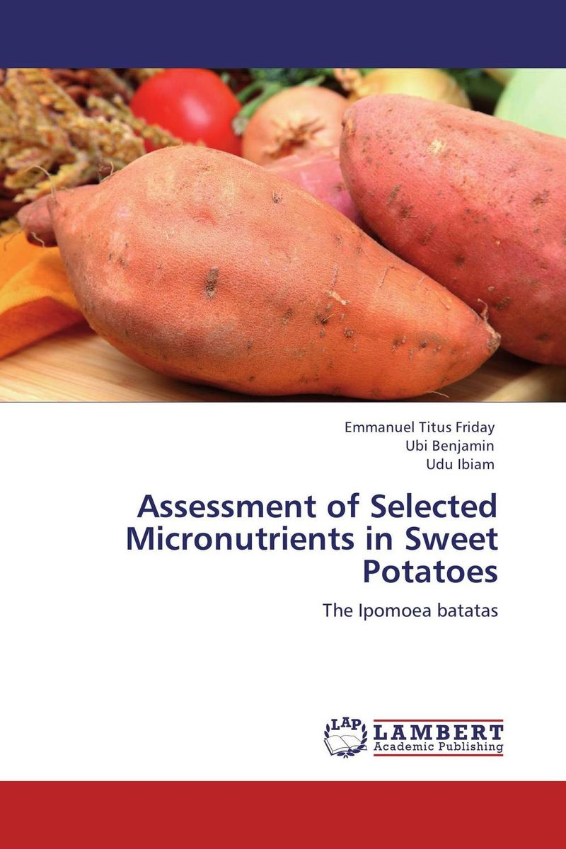 Assessment of Selected Micronutrients in Sweet Potatoes the selected works of h g wells