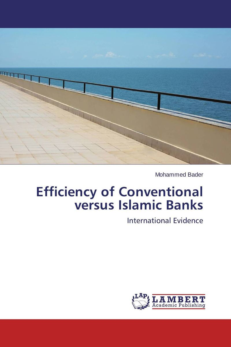 Efficiency of Conventional versus Islamic Banks islamic banking efficiency