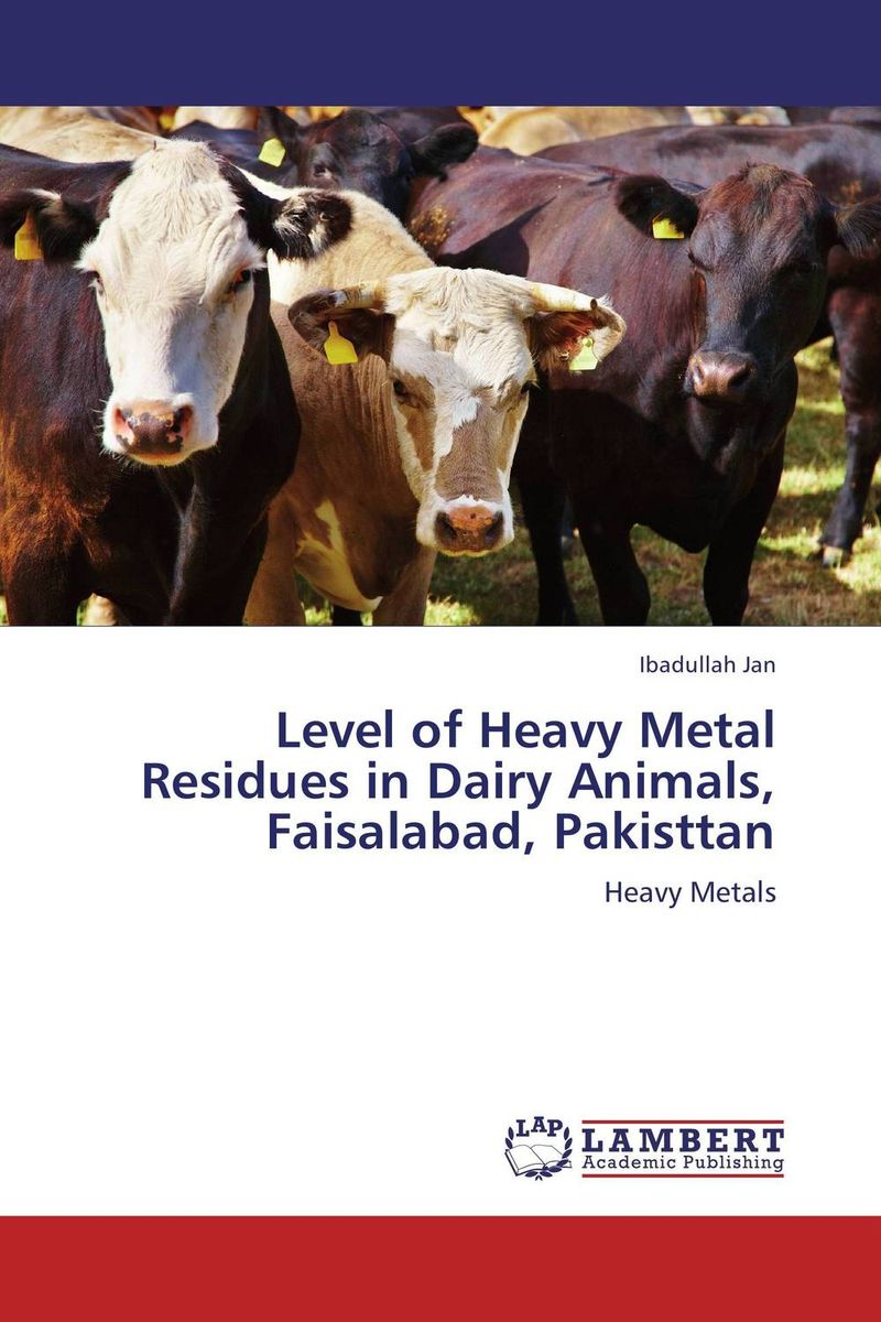 Level of Heavy Metal Residues in Dairy Animals, Faisalabad, Pakisttan цена