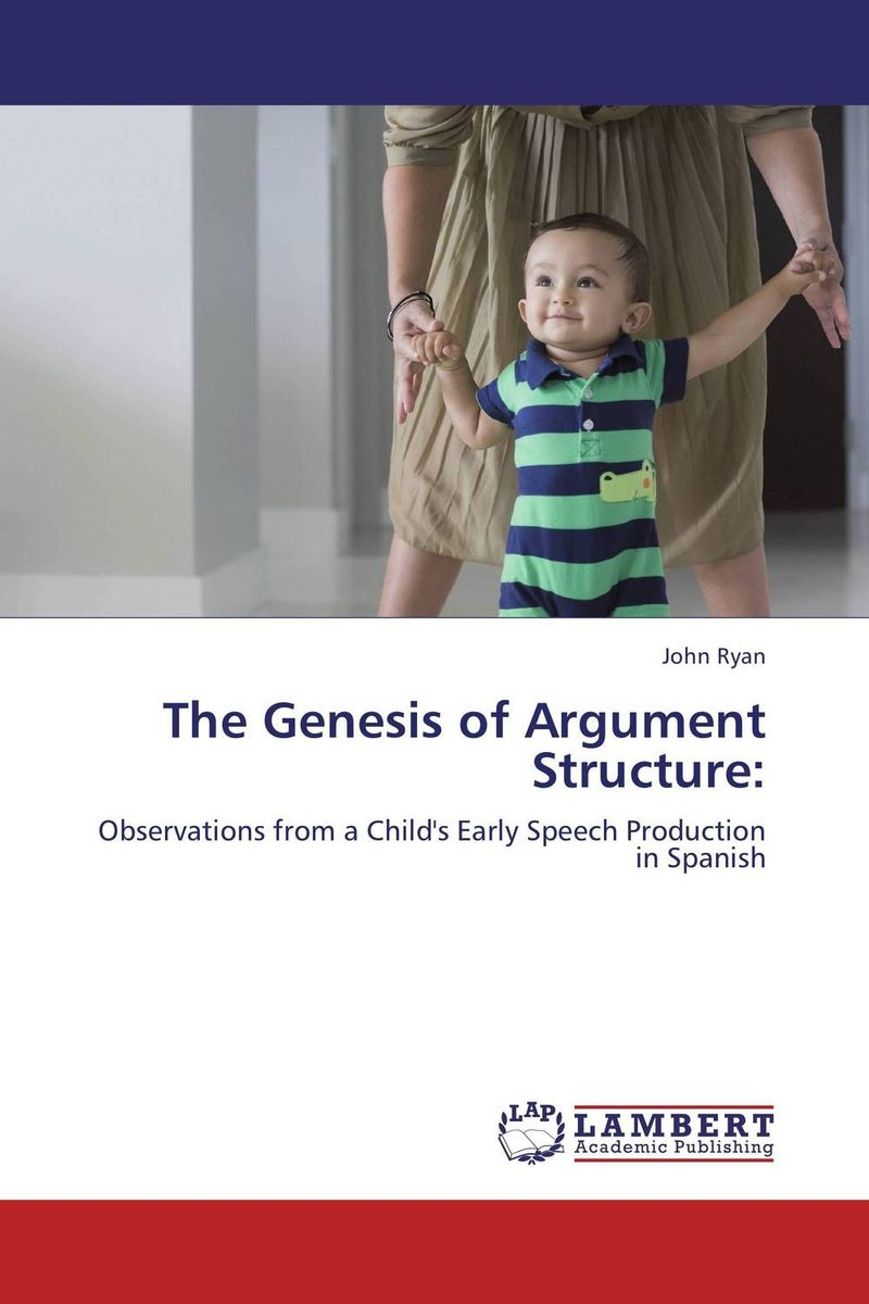 The Genesis of Argument Structure: