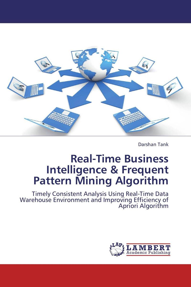 Real-Time Business Intelligence & Frequent Pattern Mining Algorithm robert hillard information driven business how to manage data and information for maximum advantage