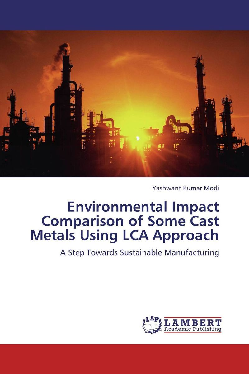 Environmental Impact Comparison of Some Cast Metals Using LCA Approach environmental impact of resettlement