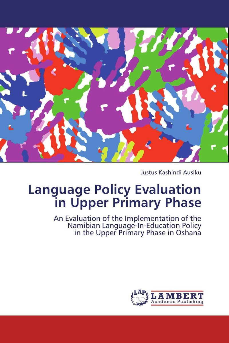 Language Policy Evaluation in Upper Primary Phase language in education policy and practice