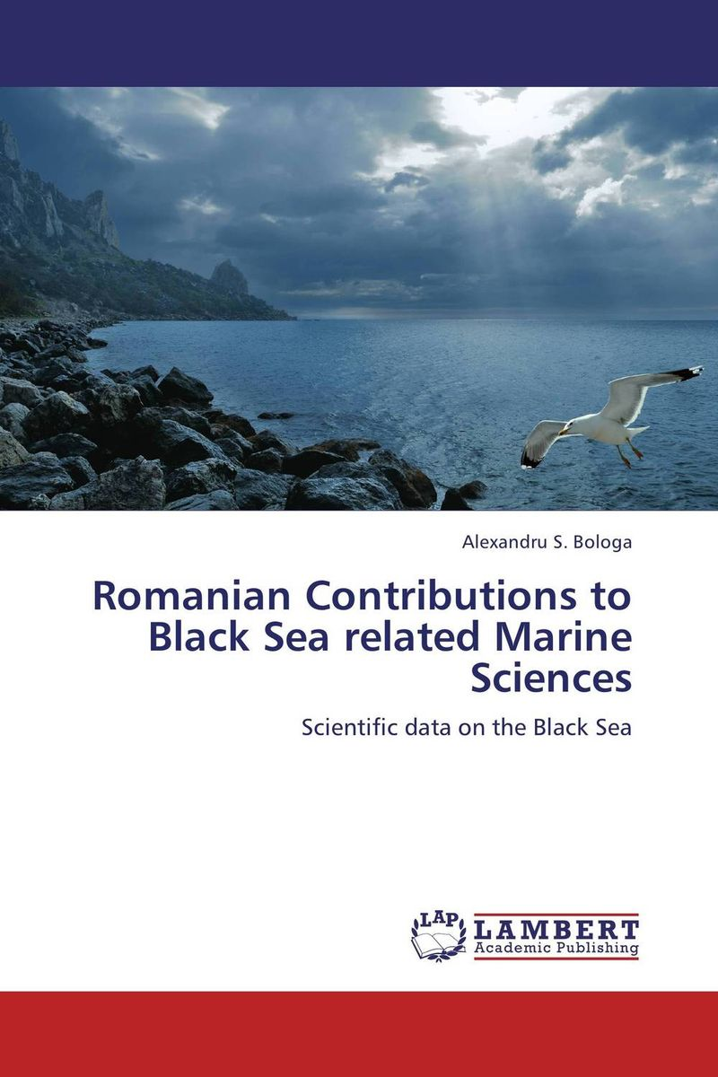 Romanian Contributions to Black Sea related Marine Sciences given to the sea