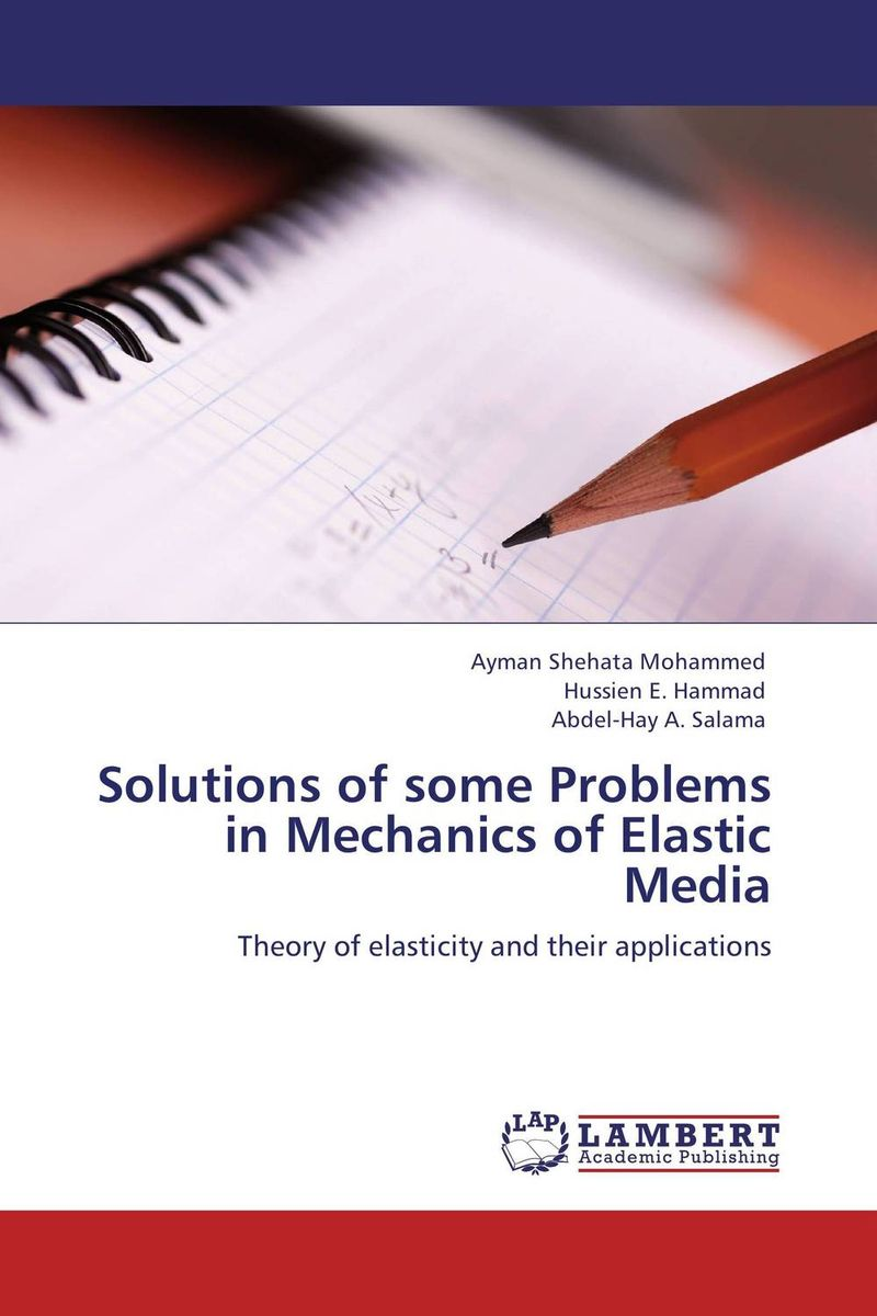 Solutions of some Problems in Mechanics of Elastic Media non linear theory of elasticity and optimal design