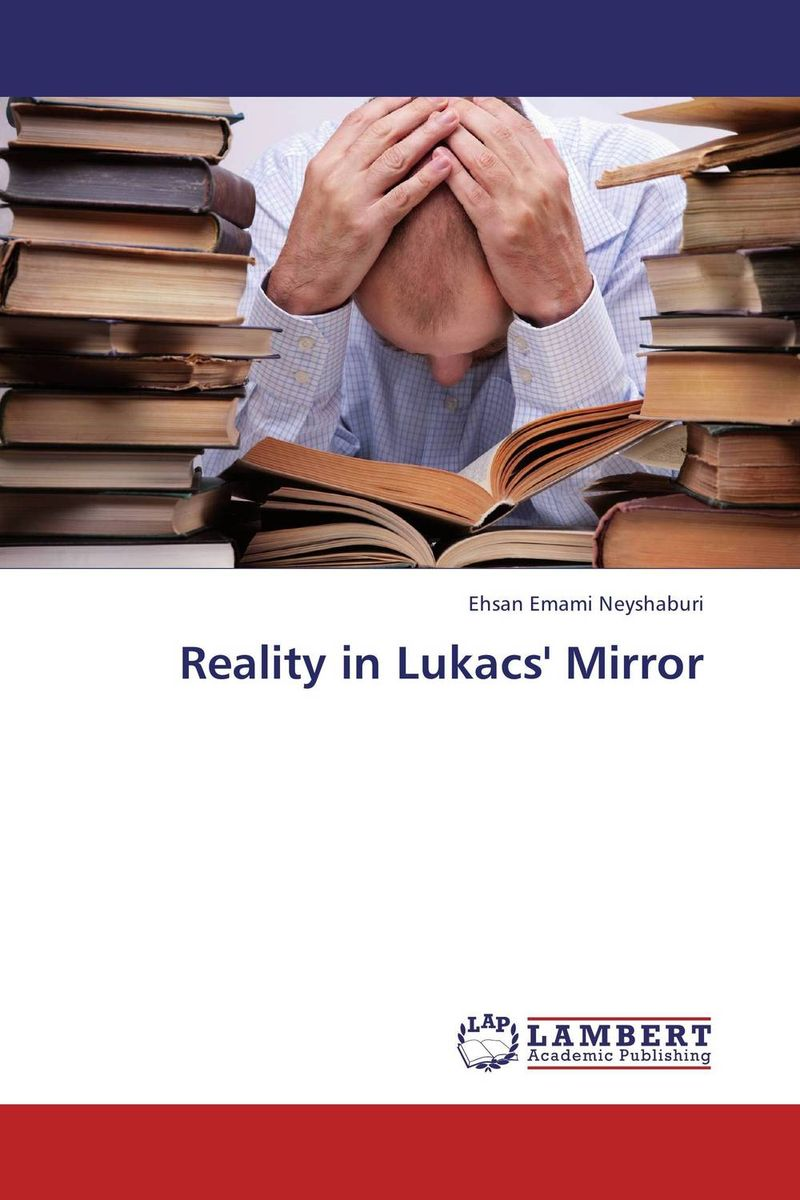 Reality in Lukacs' Mirror marxism and darwinism