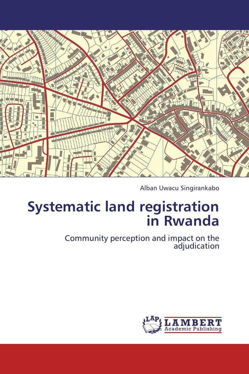 Systematic land registration in Rwanda impact of land use consolidation on poverty reduction in rwanda