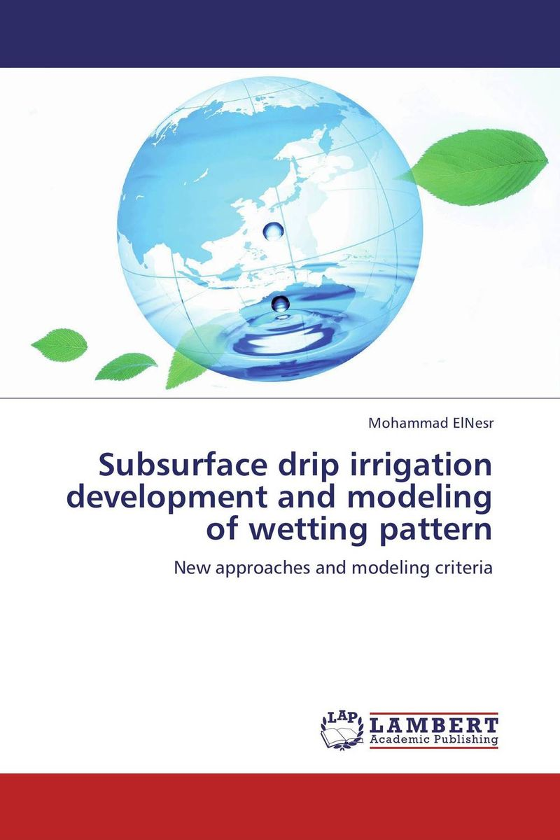 Subsurface drip irrigation development and modeling of wetting pattern