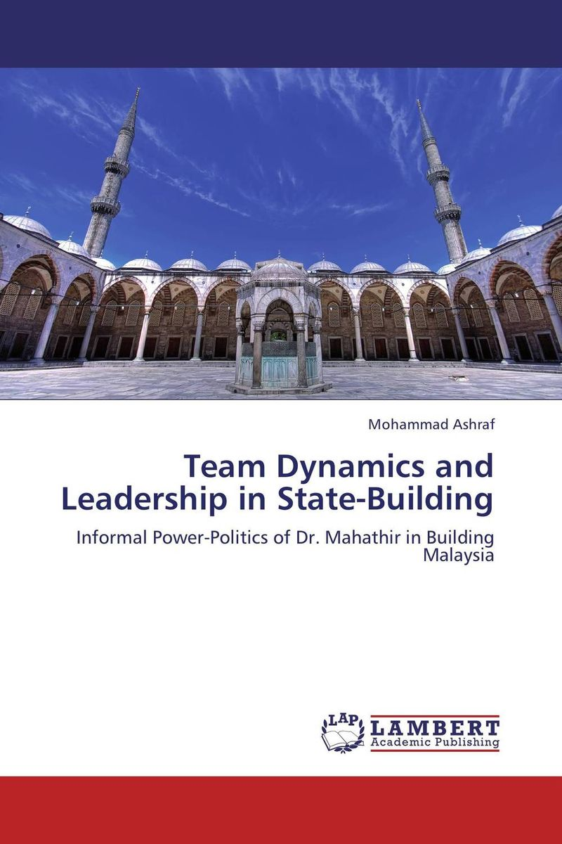 Team Dynamics and Leadership in State-Building