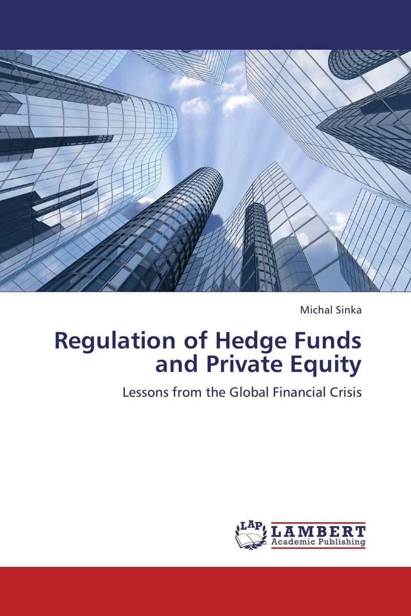 Regulation of Hedge Funds and Private Equity matthew hudson funds private equity hedge and all core structures