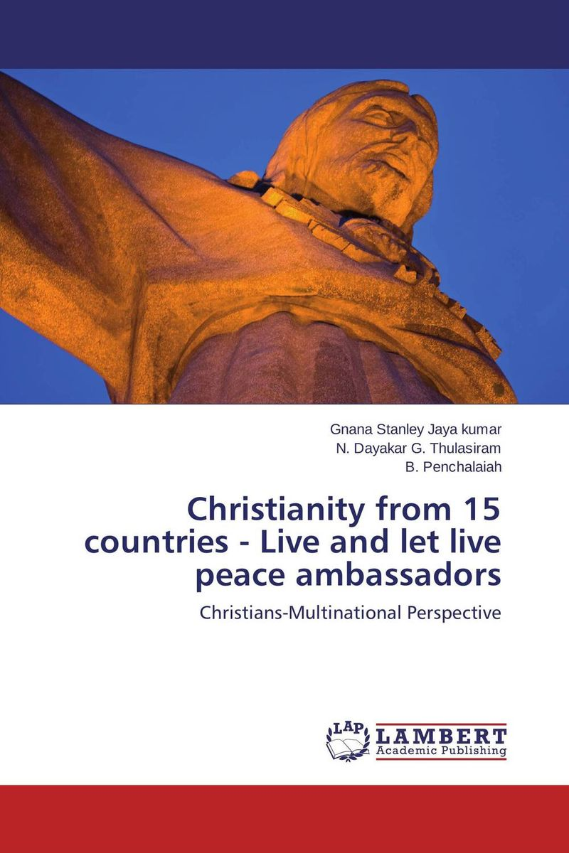 Christianity from 15 countries - Live and let live peace ambassadors sense and sensibility