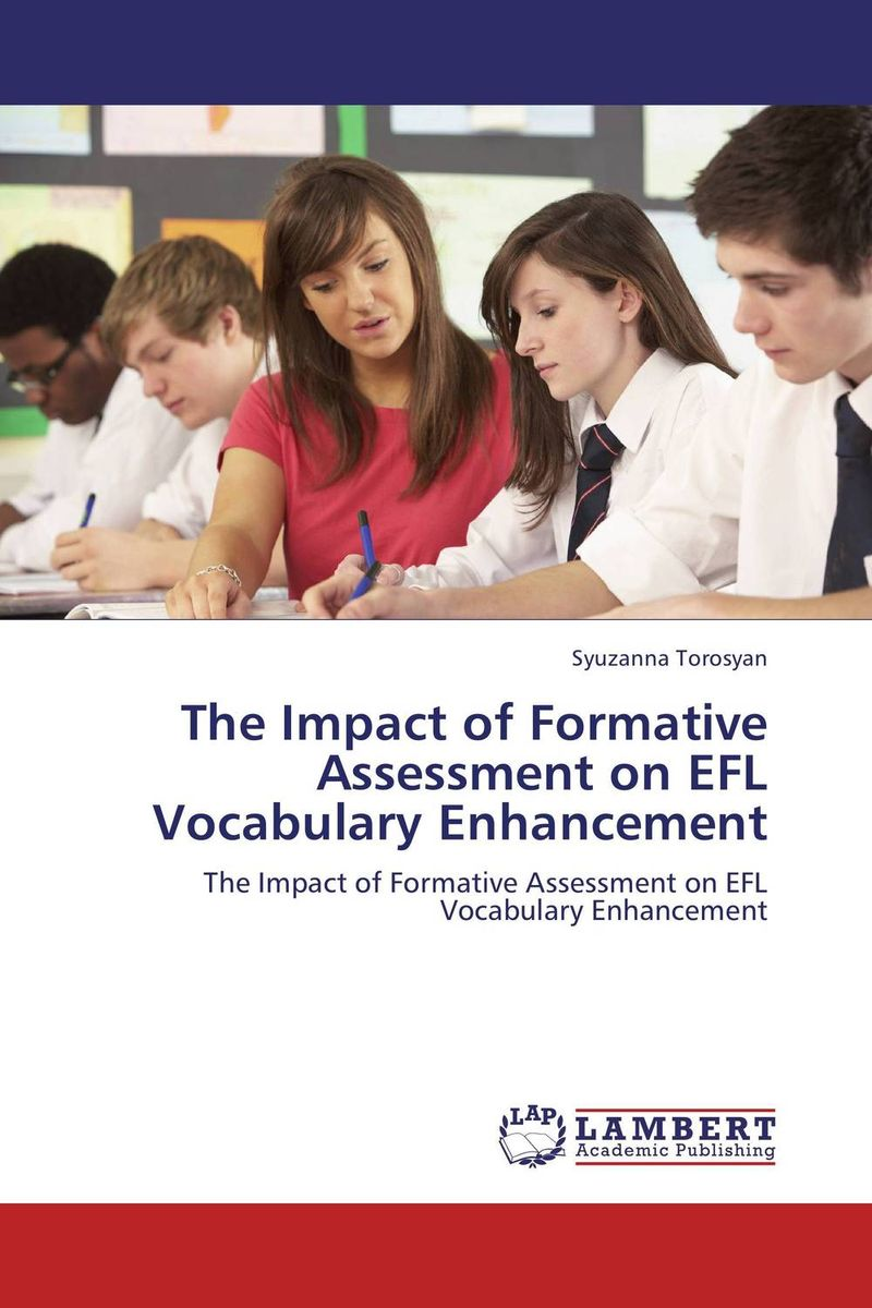 The Impact of Formative Assessment on EFL  Vocabulary Enhancement effectiveness of blended learning on achievement of english vocabulary